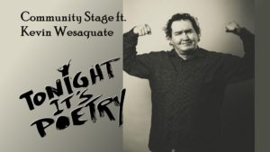 Photo of Kevin Wesaquate with Tonight It's Poetry logo