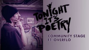 Tonight It's Poetry Community featuring Overflo