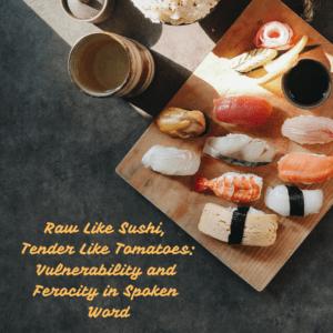 Raw Like Sushi: A Spoken Word Workshop
