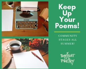 Keep up your poems for summer community stages